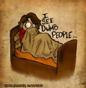 i_see_dumb_people_o_o_by_cool_slayer
